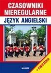 Literat Czasowniki nieregularne. Język angielski - JUSTYNA NOJSZEWSKA