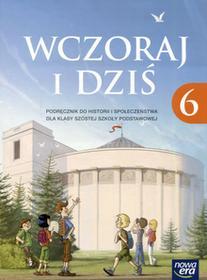 Wczoraj i dziś 6 Podręcznik. Klasa 6 Szkoła podstawowa Historia - Grzegorz Wojciechowski