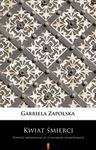 Opinie o Gabriela Zapolska Kwiat śmierci. Powieść kryminalna ze stosunków krakowskich