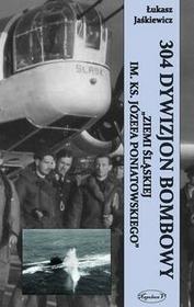Napoleon V Łukasz Jaśkiewicz 304 Dywizjon Bombowy Ziemi Śląskiej im. ks. Józefa Poniatowskiego