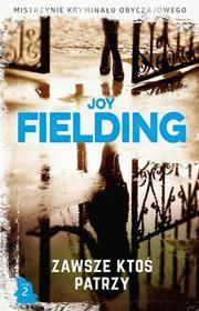 Joy Fielding Zawsze ktoś patrzy Kolekcja Mistrzynie Kryminału Obyczajowego Tom 2