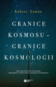Copernicus Center Press Granice kosmosu granice kosmologii - ŁUKASZ LAMŻA