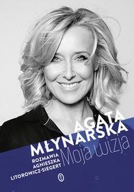 Wydawnictwo Literackie Moja wizja - Agata Młynarska, Agnieszka Litorowicz-Siegert
