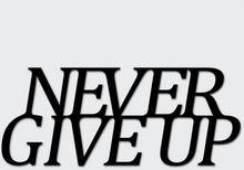 Napis NEVER GIVE UP