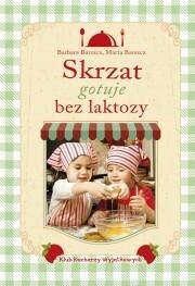 Skrzat Skrzat gotuje bez laktozy - Barbara Barszcz, Marta Barszcz