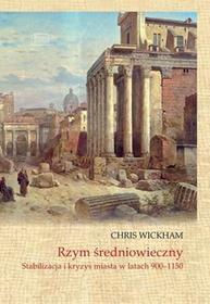 Wickham Chris Rzym średniowieczny. Stabilizacja i kryzys... / wysyłka w 24h