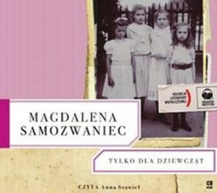 Tylko dla dziewcząt (audiobook CD) - Magdalena Samozwaniec