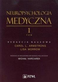 Wydawnictwo Lekarskie PZWL Neuropsychologia medyczna Tom 1 - Wydawnictwo Lekarskie PZWL