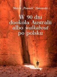 W 90 dni dookoła Australii albo walkabout po polsku - Zimowski Marek