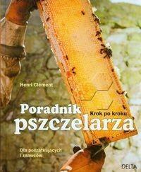 Delta W-Z Oficyna Wydawnicza Poradnik pszczelarza Krok po kroku - Clement Henri
