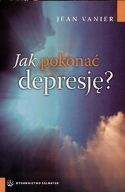 Salwator Jean Vanier Jak pokonać depresję?