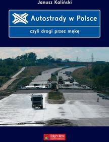 Autostrady w Polsce czyli drogi przez mękę - Janusz Kaliński