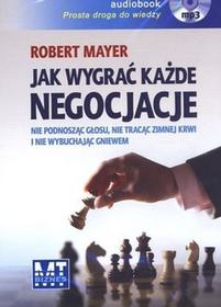 MT Biznes Jak wygrać każde negocjacje (audiobook CD) - Robert Mayer