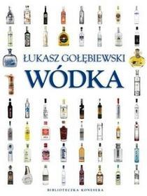 Łukasz Gołębiewski Wódka. Biblioteczka konesera