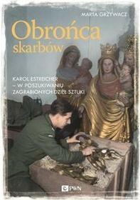 Wydawnictwo Naukowe PWN Obrońca skarbów. Karol Estreicher w poszukiwaniu zagrabionych dzieł sztuki - MARTA GRZYWACZ