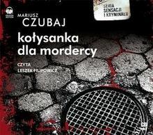 Biblioteka Akustyczna Kołysanka dla mordercy - książka audio na CD (format MP3) - Mariusz Czubaj