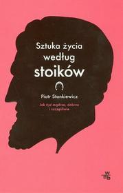 W.A.B. / GW Foksal Sztuka życia według stoików - Piotr Stankiewicz