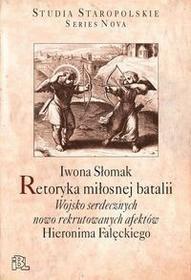 Retoryka miłosnej batalii Słomak Iwona