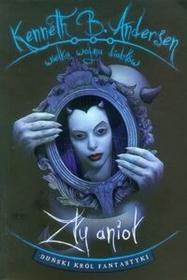 Wielka wojna diabłów 4. Zły anioł - Kenneth B. Andersen