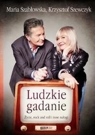 Znak Ludzkie gadanie Życie, rock and roll i inne nałogi - Krzysztof Szewczyk, Maria Szabłowska