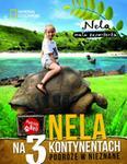 Burda Książki NG praca zbiorowa Nela na 3 kontynentach. Podróże w nieznane