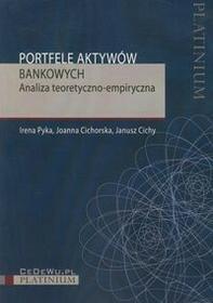 Portfele aktywów bankowych Irena Pyka Cichorska Joanna JANUSZ CICHY