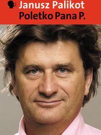 Poletko Pana P. - Janusz Palikot