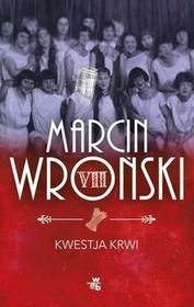 W.A.B. / GW Foksal Kwestja krwi - Marcin Wroński