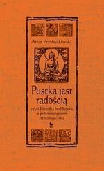 Iskry Pustka jest radością czyli filozofia buddyjska z przymrużeniem (trzeciego) oka - Artur Przybysławski