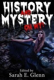 Mystery & Horror, LLC History and Mystery, Oh My!