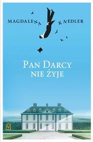 Poznańskie Pan Darcy nie żyje - Magdalena Knedler