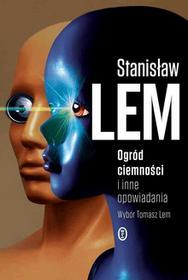 Stanisław Lem Ogród ciemności i inne opowiadania