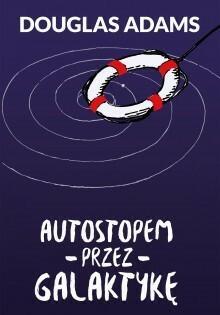 Zysk i S-ka Autostopem przez galaktykę - Douglas Adams