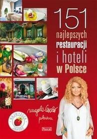 Pascal 151 Najlepszych Restauracji i Hoteli w Polsce - Magda Gessler