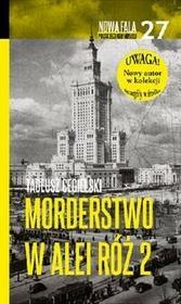 Edipresse Polska Morderstwo w Alei Róż 2 - Tadeusz Cegielski