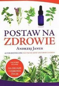 Janus Andrzej Postaw na zdrowie / wysyłka w 24h