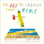 Drew Daywalt The Day The Crayons Came Home Board book)
