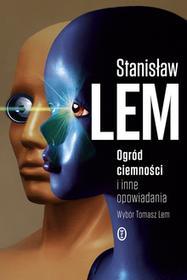 OGRÓD CIEMNOŚCI I INNE OPOWIADANIA Stanisław Lem