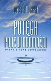 Świat Książki Potęga podświadomości. Nowe wydanie - Joseph Murphy