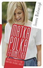 Czwarta Strona Matka Polka. Feministka - Joanna Mielewczyk