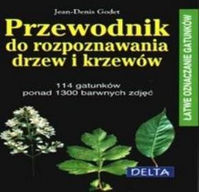 Delta W-Z Oficyna WydawniczaPrzewodnik do rozpoznawania drzew i krzewów - Jean-Denis Godet