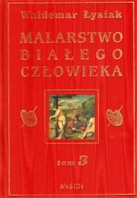 Nobilis Malarstwo Białego Człowieka, tom 3 - Waldemar Łysiak