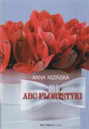 ABC florystyki. - Anna Nizińska