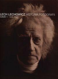 PWSFT Historia fotografii. Część 1. 1839-1939 Lech Lechowicz