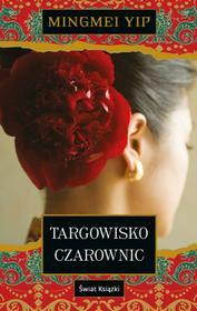 Świat Książki Targowisko czarownic - Yip Mingmei