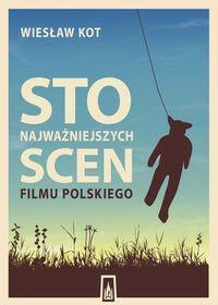Poznańskie Sto najważniejszych scen filmu polskiego - Wiesław Kot