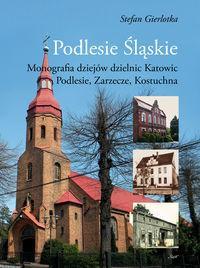 Śląsk Podlesie Śląskie - Stefan Gierlotka