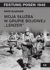 Vesper Festung Posen 1945, tom 11. Moja służba w grupie bojowej Lenzer - Elsasser Fritz