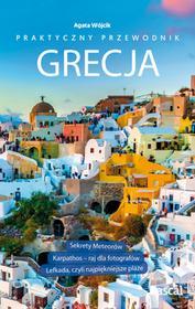 Agata Wójcik Grecja.Praktyczny przewodnik