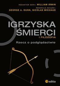 Editio Igrzyska śmierci i filozofia Rzecz o podglądactwie